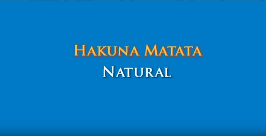 Hakuna Matata – Natural