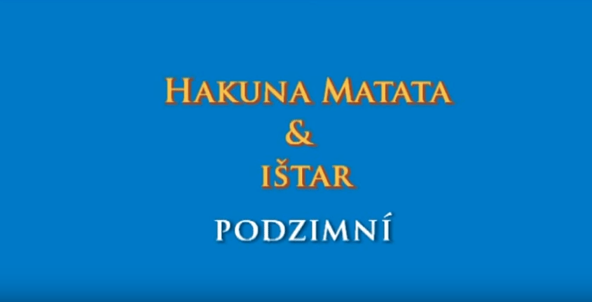 Hakuna Matata & Ištar – Podzimní